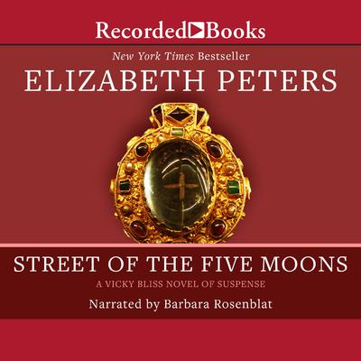 Street of the Five Moons Audiobook, by Elizabeth Peters