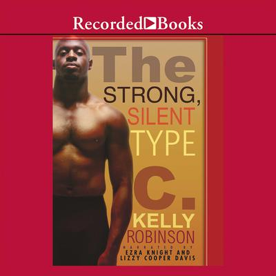 The Strong, Silent Type Audiobook, by C. Kelly Robinson