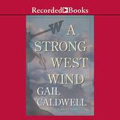 A Strong West Wind: A Memoir, by Gail Caldwell