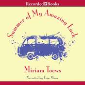 Summer of My Amazing Luck Audiobook, by Miriam Toews