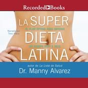 La Super Dieta Latina Audiobook, by Manny Alvarez