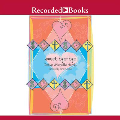 Sweet Bye-Bye Audiobook, by Denise Michelle Harris