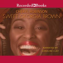 Sweet Georgia Brown Audiobook, by Cheryl Robinson