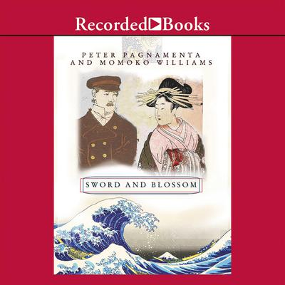 Sword and Blossom: A British Officers Enduring Love for a Japanese Woman Audiobook, by Peter Pagnamenta