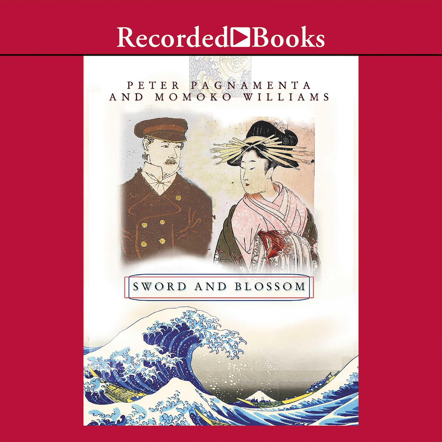 Printable Sword and Blossom: A British Officer's Enduring Love for a Japanese Woman Audiobook Cover Art