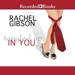Tangled Up in You Audiobook, by Rachel Gibson
