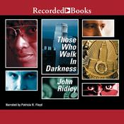 Those Who Walk in Darkness Audiobook, by John Ridley