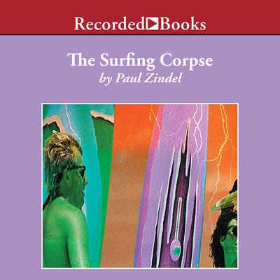 The Surfing Corpse Audiobook, by Paul Zindel
