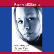 Such a Pretty Girl Audiobook, by Laura Wiess