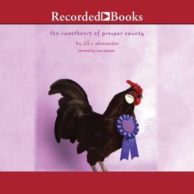 The Sweetheart of Prosper County Audiobook, by Jill S. Alexander