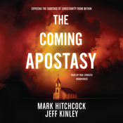 The Coming Apostasy: Exposing the Sabotage of Christianity from Within Audiobook, by Mark Hitchcock, Jeff Kinley