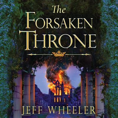 The Forsaken Throne Audiobook, by Jeff Wheeler