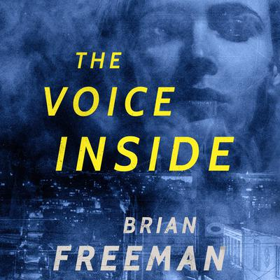 The Voice Inside: A Thriller Audiobook, by Brian Freeman