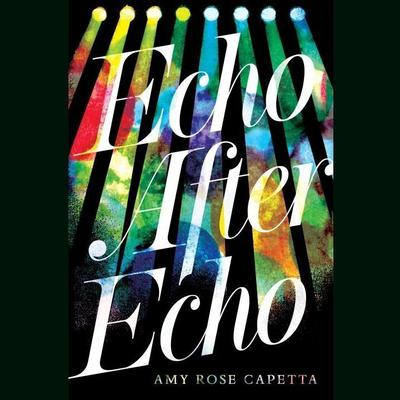 Echo after Echo Audiobook, by Amy Rose Capetta