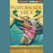 The Nutcracker Mice, by Kristin Kladstrup