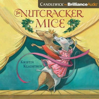 The Nutcracker Mice Audiobook, by Kristin Kladstrup