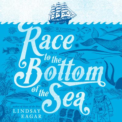 Race to the Bottom of the Sea Audiobook, by Lindsay Eagar