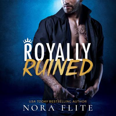 Royally Ruined Audiobook, by Nora Flite