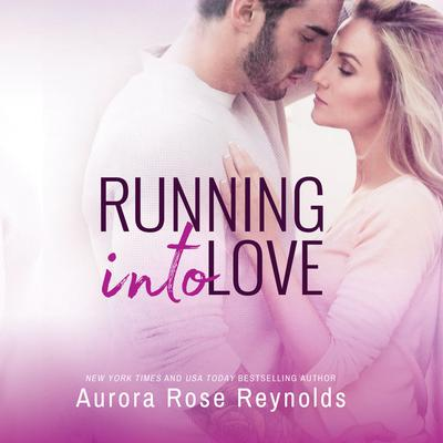 Running Into Love Audiobook, by Aurora Rose Reynolds