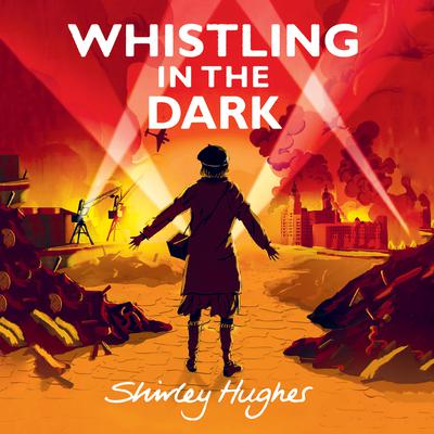 Whistling in the Dark Audiobook, by Shirley Hughes