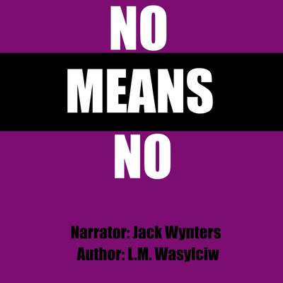 No Means No Audiobook, by L. M. Wasylciw