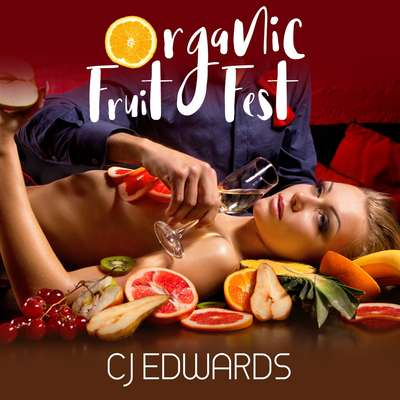 Organic Fruit Fest Audiobook, by C J Edwards
