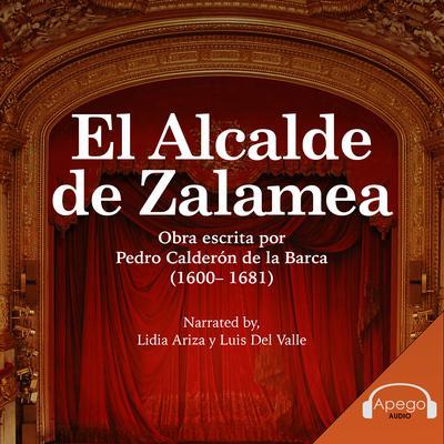 El Alcalde de Zalamea : A Spanish Play Audiobook, by Pedro Calderón de la Barca