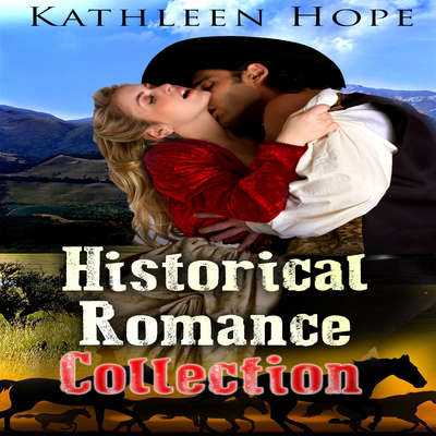 Historical Romance Collection Audiobook, by Kathleen Hope