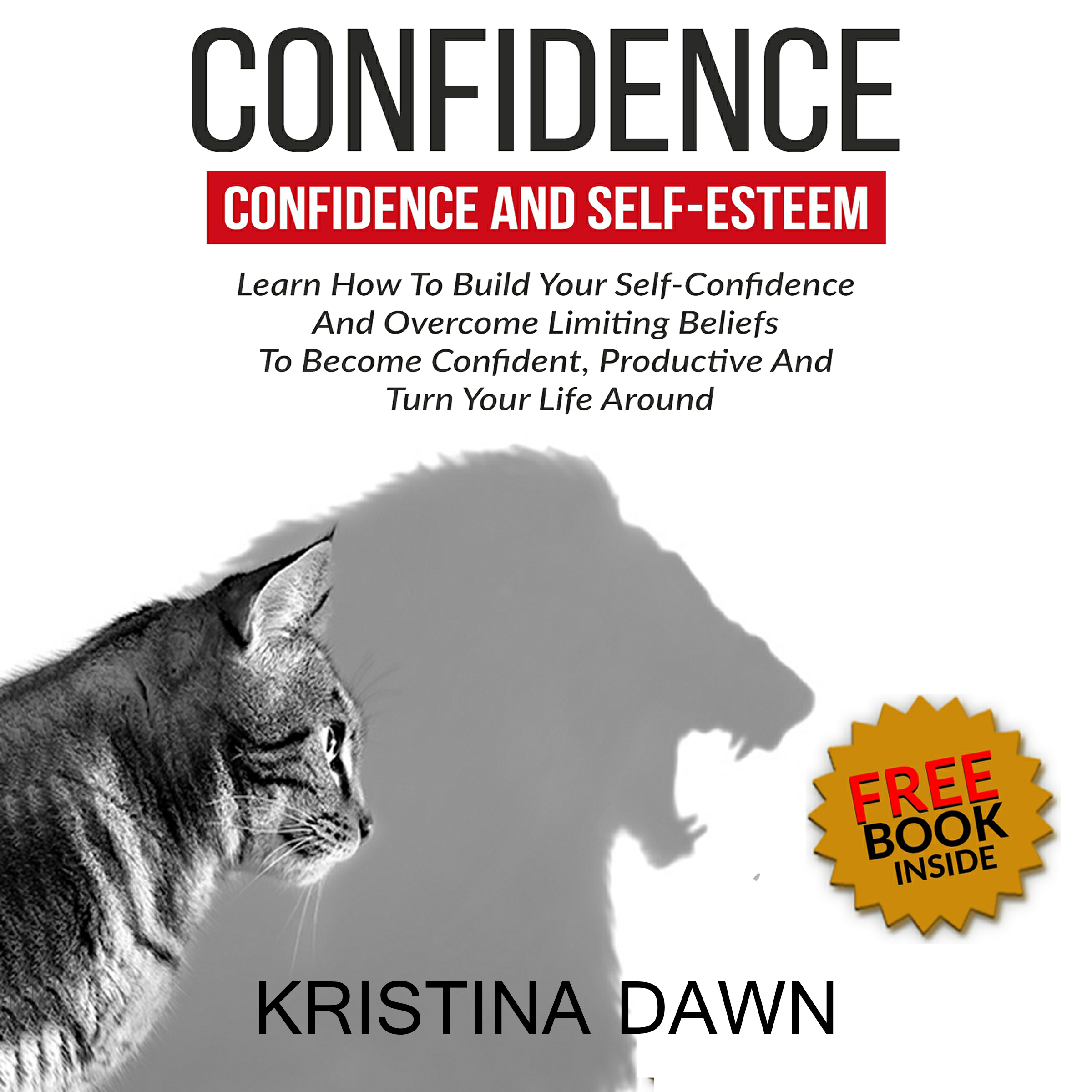 Printable Confidence And Self-Esteem:  How to Build Your Confidence And Overcome Limiting Beliefs Audiobook Cover Art