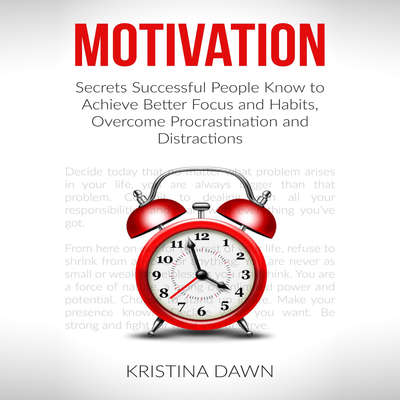 Motivation and Personality: Secrets Successful People Know To Achieve Better Focus & Habits That Stick Audiobook, by Kristina Dawn