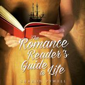 The Romance Readers Guide to Life: A Novel Audiobook, by Sharon Pywell