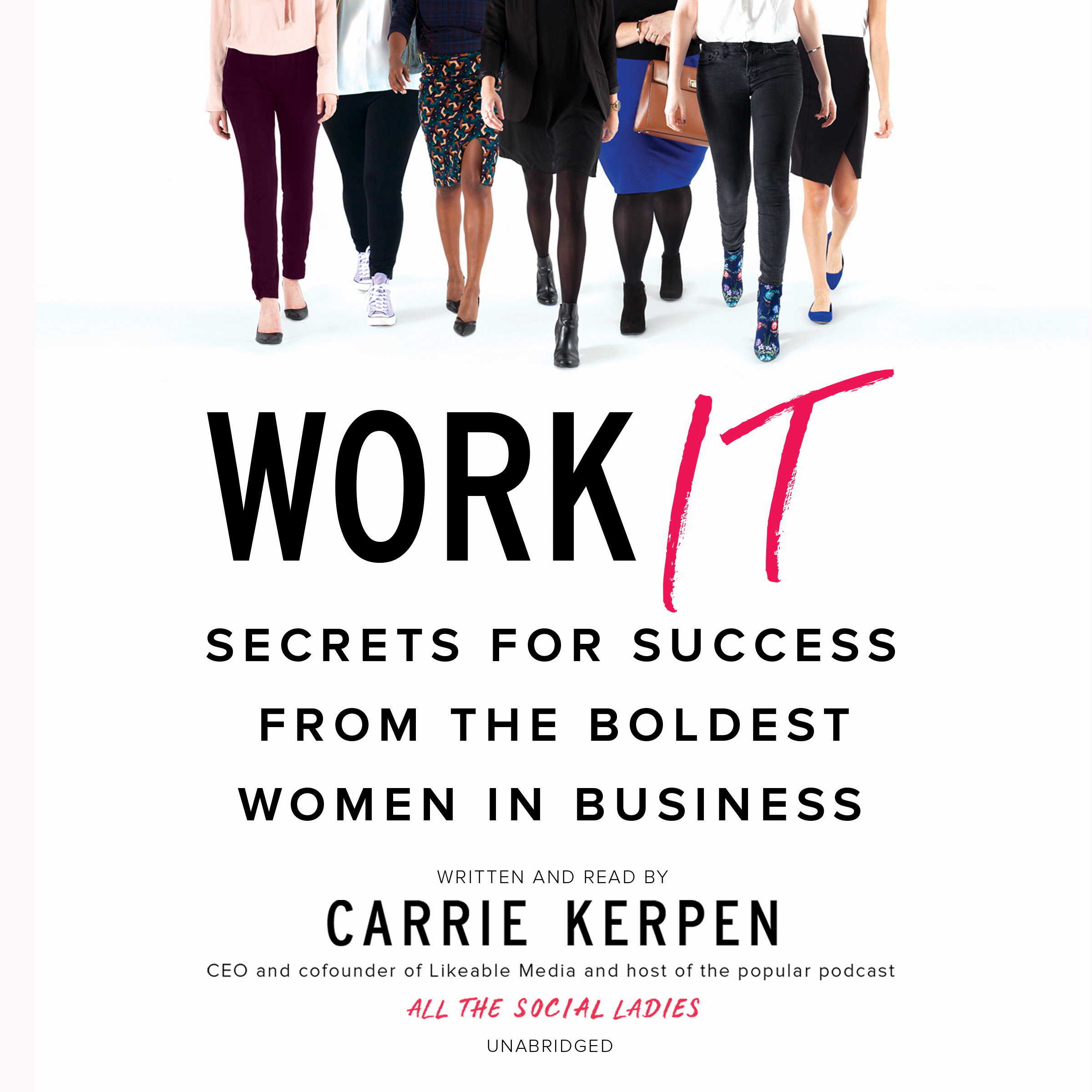 Printable Work It: Secrets for Success from the Boldest Women in Business Audiobook Cover Art