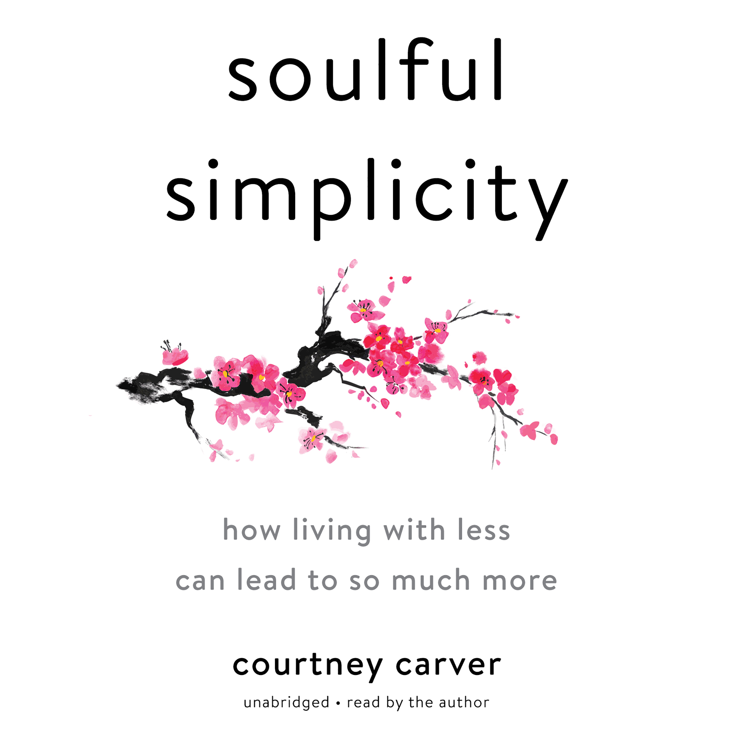 Printable Soulful Simplicity: How Living with Less Can Lead to So Much More Audiobook Cover Art