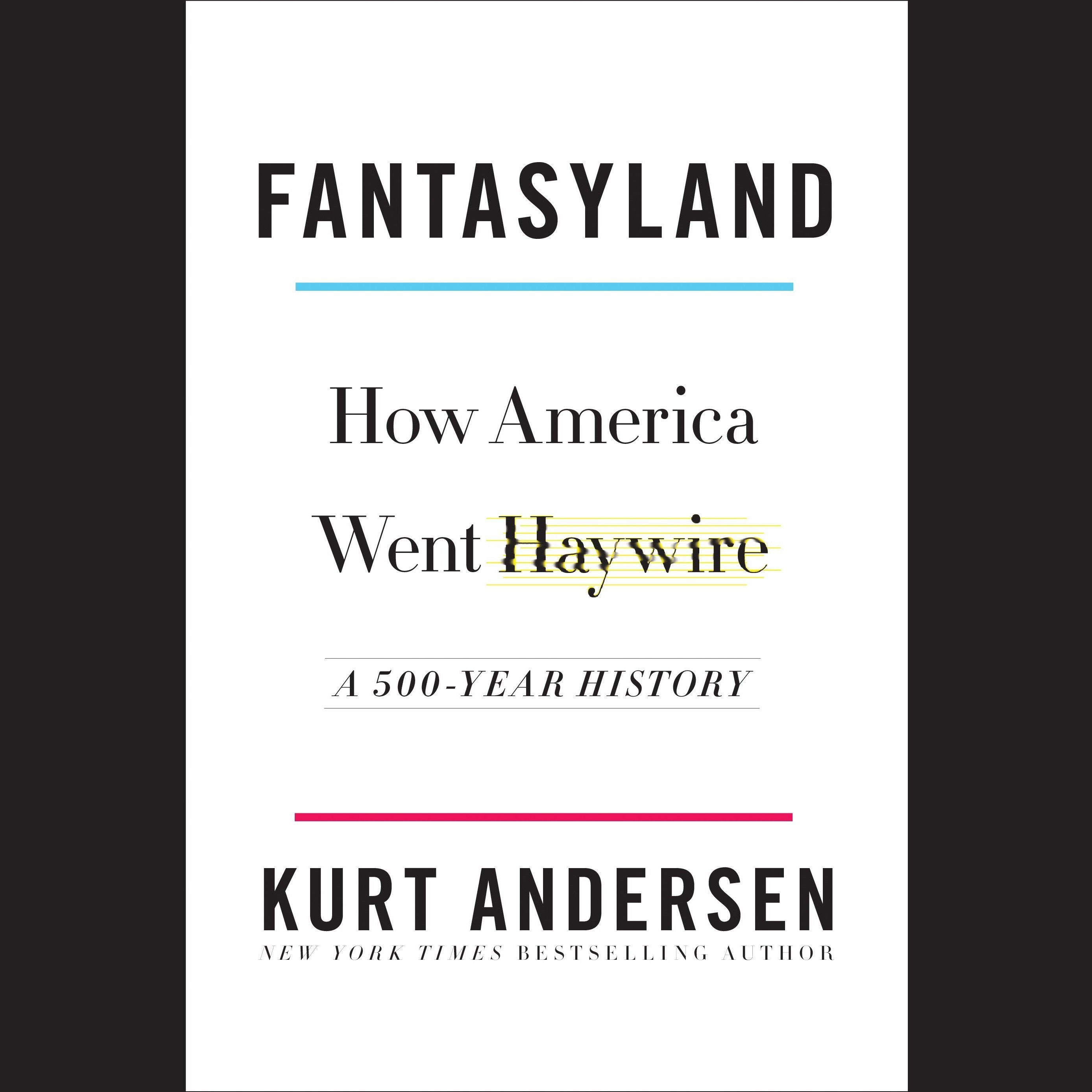 Printable Fantasyland: How America Went Haywire: A 500-Year History Audiobook Cover Art