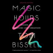 Magic Hours Audiobook, by Tom Bissell|