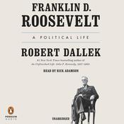 Franklin D. Roosevelt: A Political Life Audiobook, by Robert Dallek