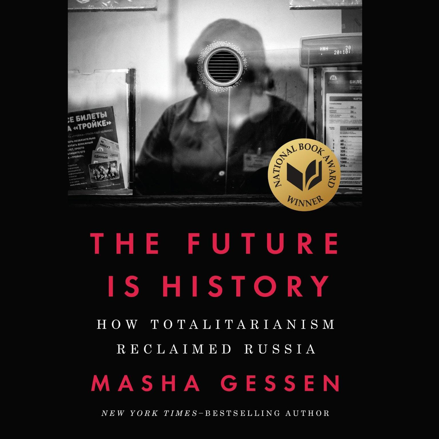 Printable The Future Is History: How Totalitarianism Reclaimed Russia Audiobook Cover Art