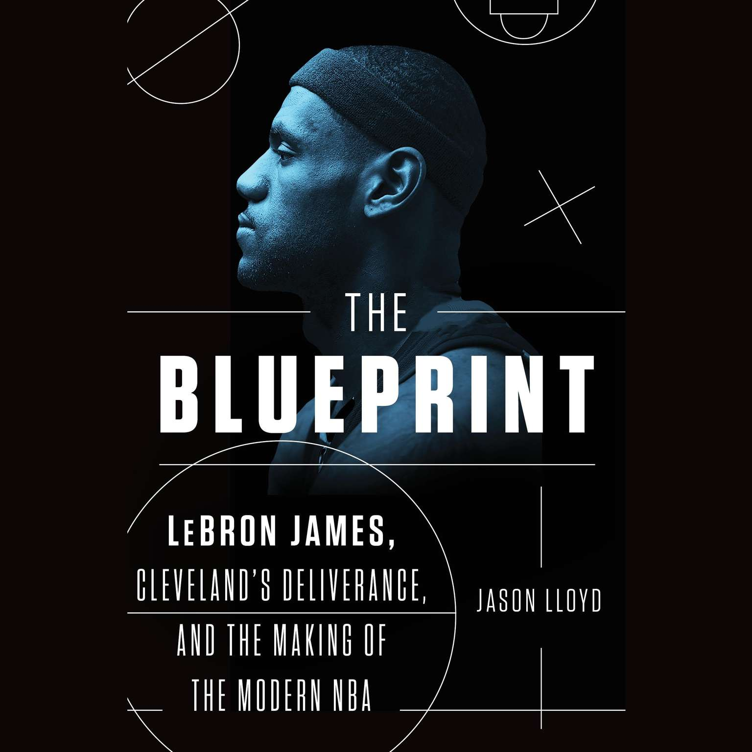 Printable The Blueprint: LeBron James, Cleveland's Deliverance, and the Making of the Modern NBA Audiobook Cover Art