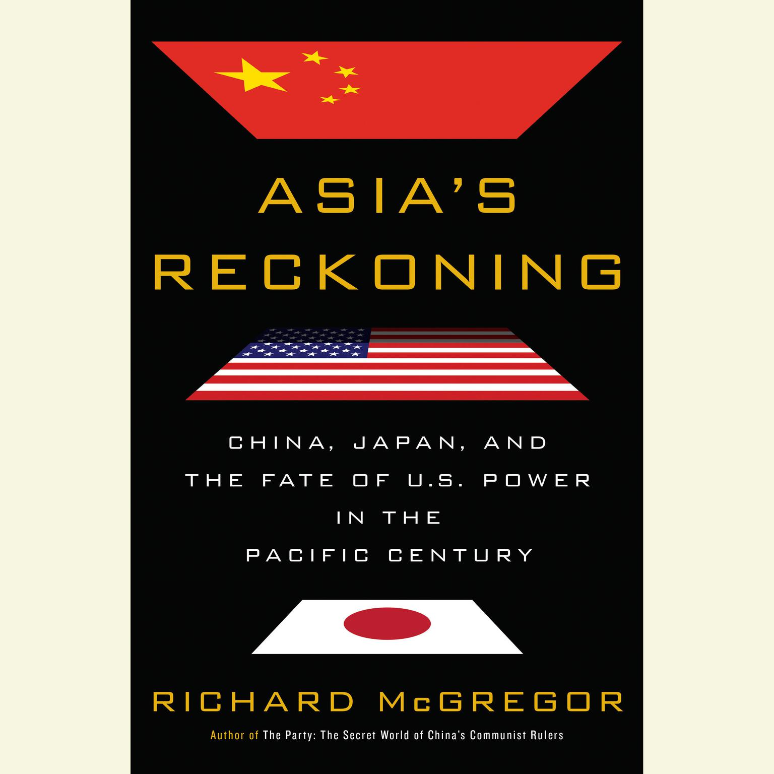 Printable Asia's Reckoning: China, Japan, and the Fate of U.S. Power in the Pacific Century Audiobook Cover Art