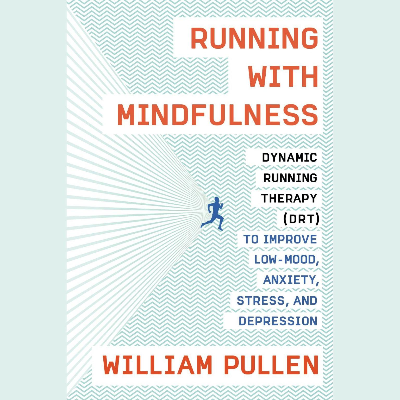 Printable Running with Mindfulness: Dynamic Running Therapy (DRT) to Improve Low-mood, Anxiety, Stress, and Depression Audiobook Cover Art