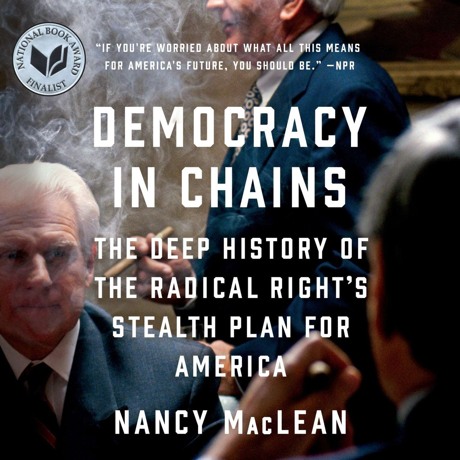 Printable Democracy in Chains: The Deep History of the Radical Right's Stealth Plan for America Audiobook Cover Art