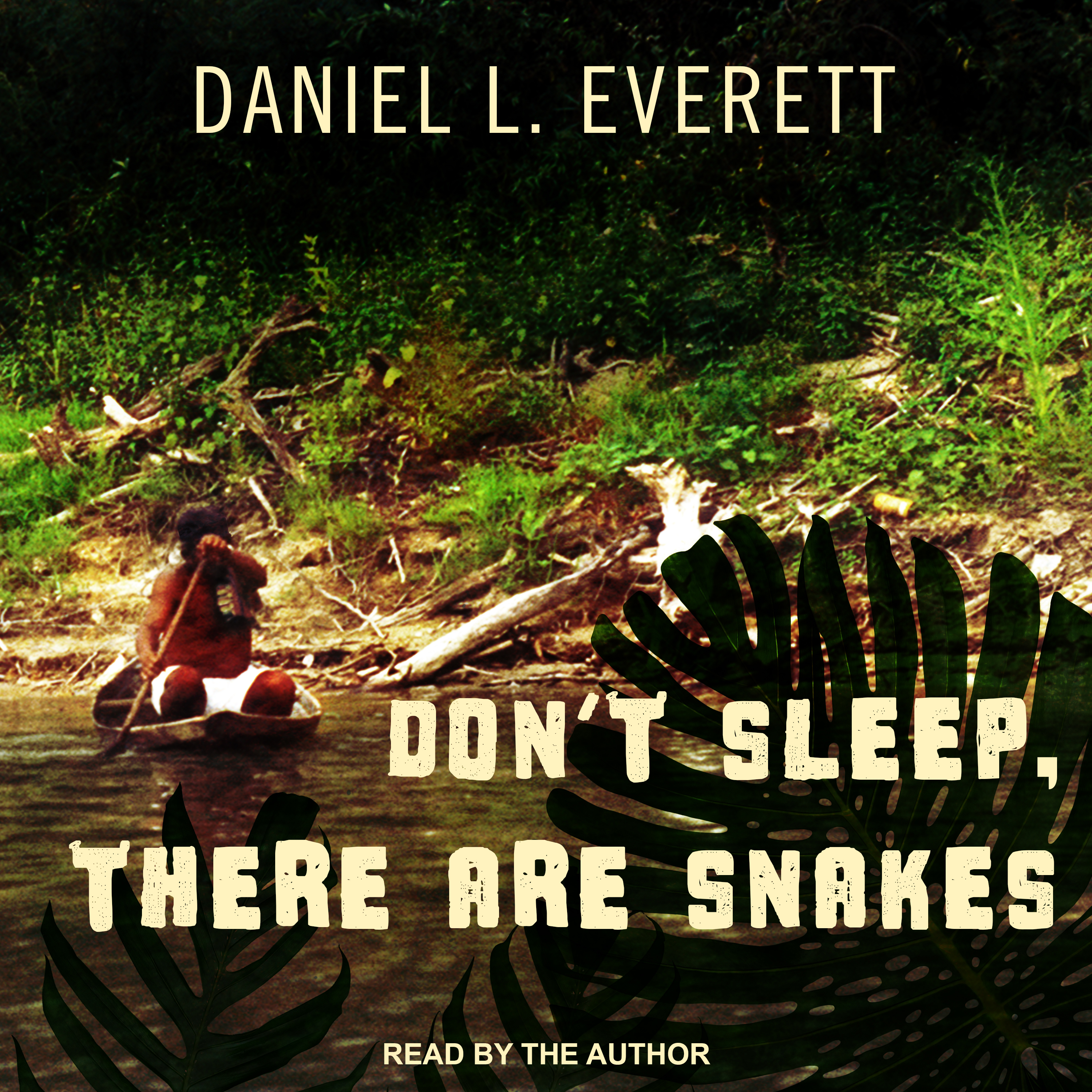Printable Don't Sleep, There Are Snakes: Life and Language in the Amazonian Jungle Audiobook Cover Art