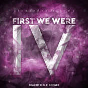 First We Were IV Audiobook, by Alexandra Sirowy