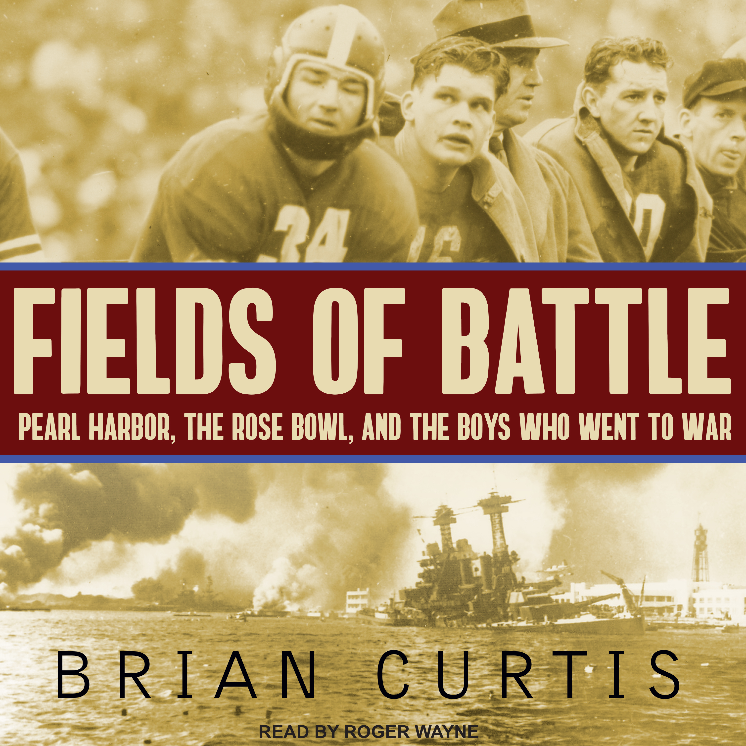 Printable Fields of Battle: Pearl Harbor, the Rose Bowl, and the Boys Who Went to War Audiobook Cover Art