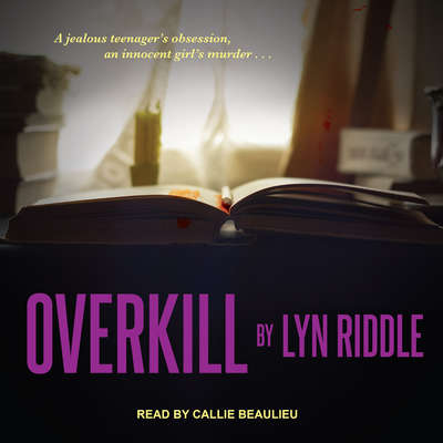 Overkill Audiobook, by Lyn Riddle