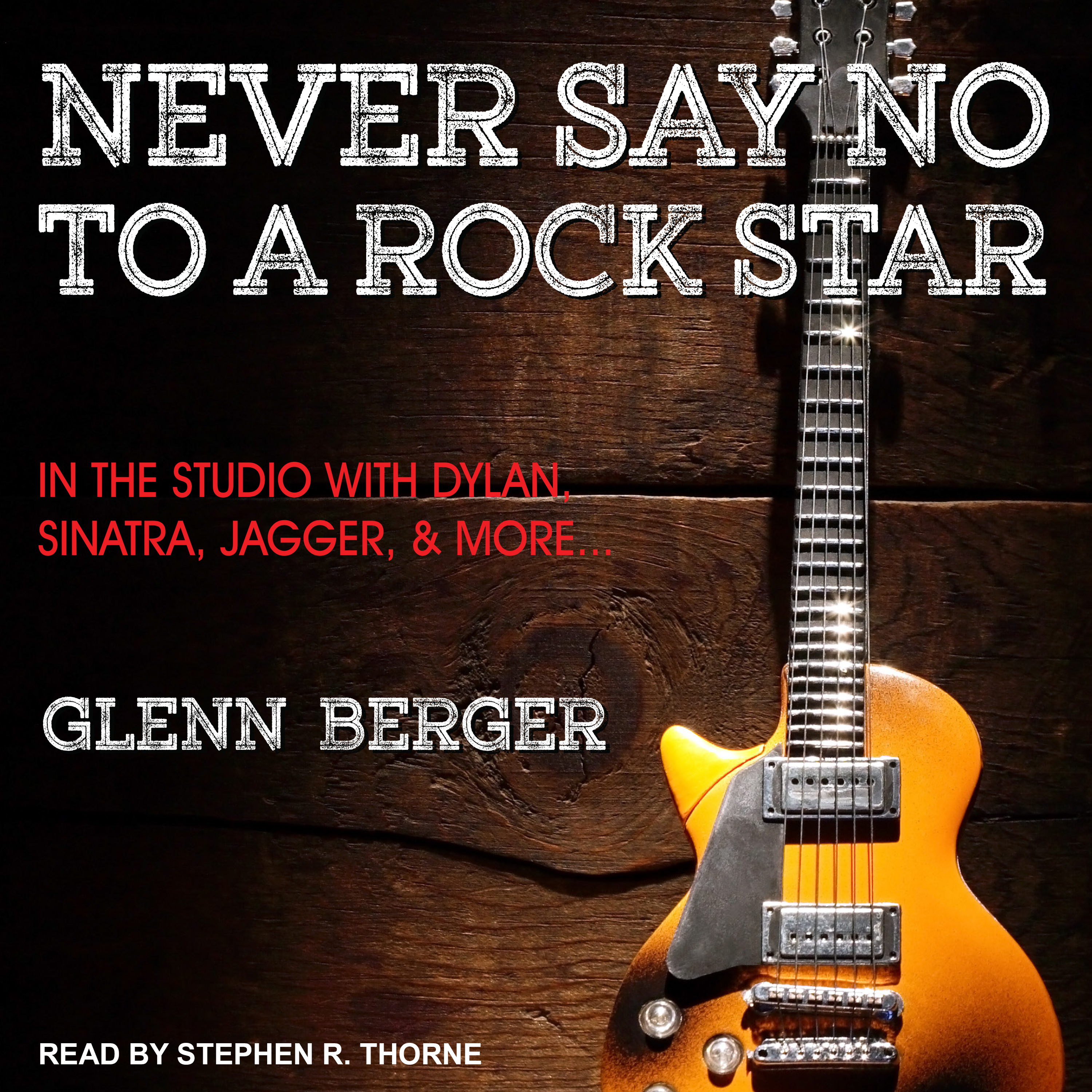 Printable Never Say No To A Rock Star: In the Studio with Dylan, Sinatra, Jagger and More... Audiobook Cover Art