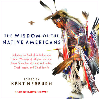 The Wisdom of the Native Americans Audiobook, by Kent Nerburn