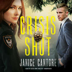 Crisis Shot  Audiobook, by Janice Cantore