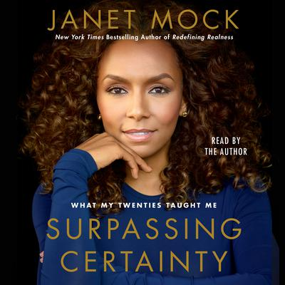 Surpassing Certainty: What My Twenties Taught Me Audiobook, by Janet Mock