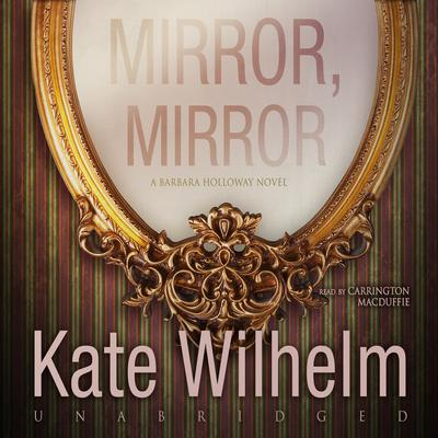 Mirror, Mirror  Audiobook, by Kate Wilhelm